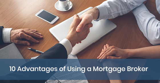 10 Advantages of Using a Mortgage Broker